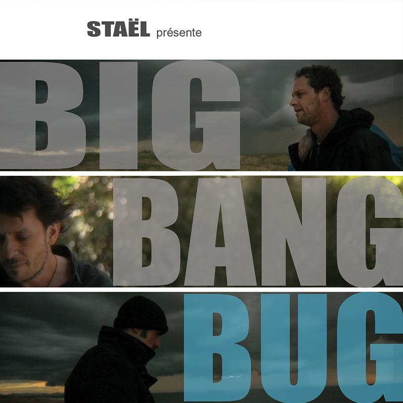 Staël Big Bang Bug