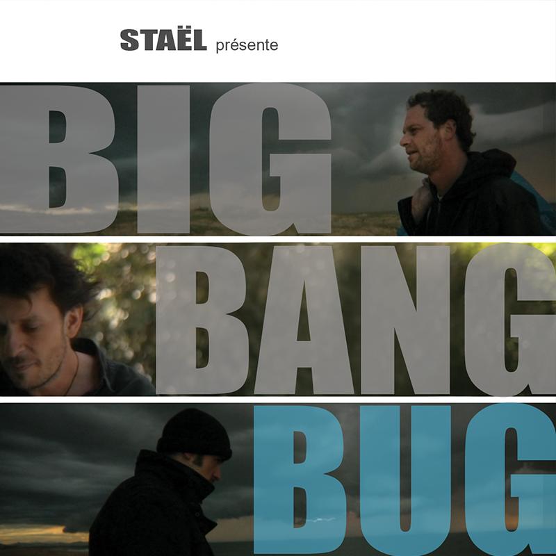 Staël Big Bang Bug